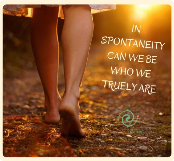 In spontaneity can we be who we truely are