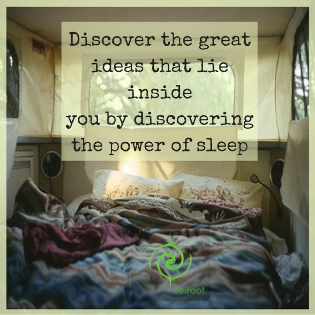 Discover the great ideas that lie insideyou by discoveringthe power of sleep.jpg